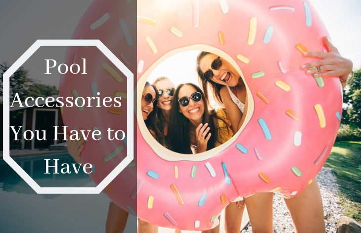 Pool Accessories You Have to Have